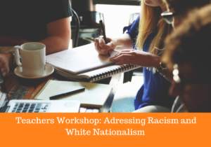 Teachers Workshop_ Adressing Racism and White Nationalism
